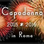 イタリアで年越し!ローマのニューイヤーカウントダウンイベント情報2015/2016 Vol.3